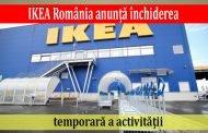 IKEA România anunță închiderea temporară a activităţii