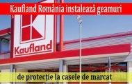 Kaufland România instalează geamuri de protecţie la casele de marcat
