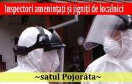 Inspectori ameninţaţi şi jigniţi de localnici