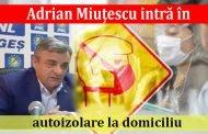 Adrian Miuţescu intră în autoizolare la domiciliu