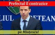Prefectul îl contrazice pe Miuţescu!