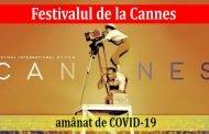 Festivalul de la Cannes amânat de COVID-19