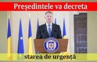 Președintele va decreta starea de urgență