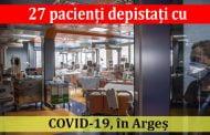 27 pacienți depistați cu COVID-19, în Argeș