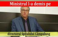 Ministrul l-a demis pe directorul Spitalului Câmpulung