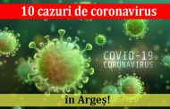 10 cazuri de coronavirus în Argeș!