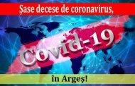 Şase decese de coronavirus, în Argeş!