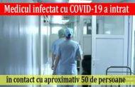 Medicul infectat cu COVID-19 a intrat în contact cu aproximativ 50 de persoane