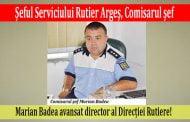 Şeful Serviciului Rutier Argeş, Comisarul şef Marian Badea avansat director al Direcției Rutiere!