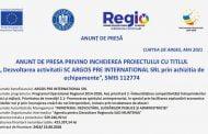 """ANUNT DE PRESA PRIVIND INCHEIEREA PROIECTULUI CU TITLUL """" Dezvoltarea activitatii SC ARGOS PRE INTERNATIONAL SRL prin achizitia de echipamente"""", SMIS 112774"""